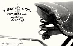 There are those who recycle ...