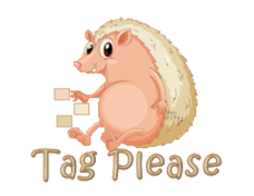 Tag Please - CutePorcupine