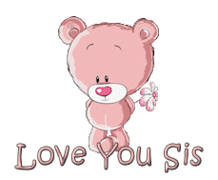 Love You Sis - ShyTeddy