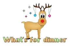 What's for dinner - ChristmasReindeer