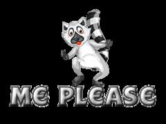 Me Please - RaccoonStepOnName