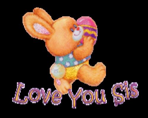 Love You Sis - EasterBunnyWithEgg16