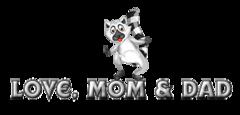 Love, Mom & Dad - RaccoonStepOnName