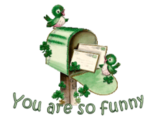 You are so funny - StPatrickMailbox16