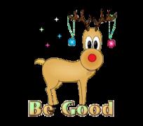 Be Good - ChristmasReindeer