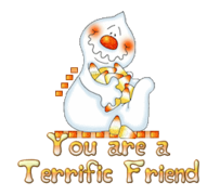 You are a Terrific Friend - CandyCornGhost