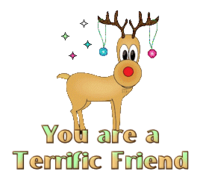 You are a Terrific Friend - ChristmasReindeer
