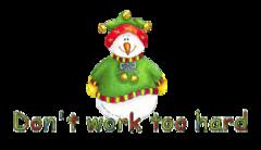 Don't work too hard - ChristmasJugler