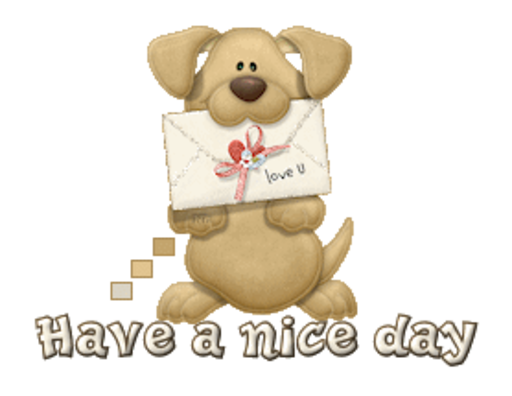 Have a nice day - PuppyLoveULetter