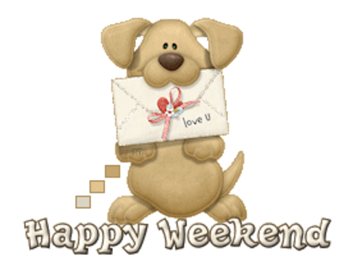 Happy Weekend - PuppyLoveULetter